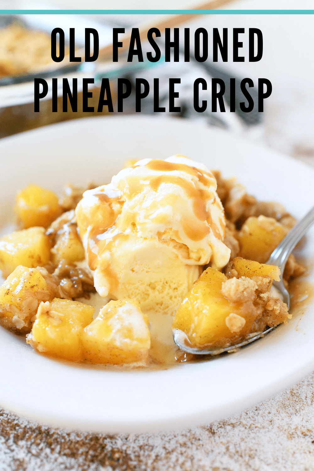 Classic Pineapple Crisp Recipe